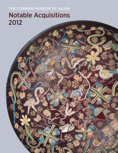 The Corning Museum of Glass: Notable Acquisitions 2012
