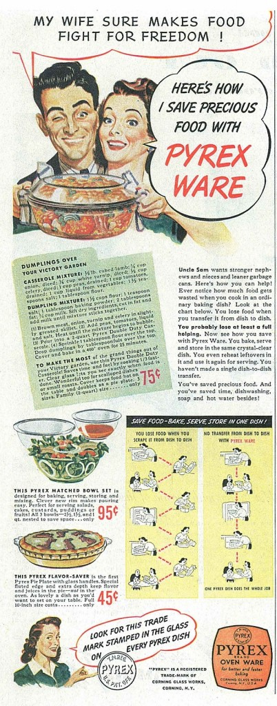 """My wife sure makes food fight for freedom!"" [advertisement], Corning Glass Works, Ladies' home journal, April 1944, pp. 174, H: 35 cm, D: 28 cm (CMGL 98303)."