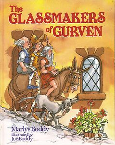 The glassmakers of Gurven by Marlys Boddy; illustrated by Joe Boddy (1988) | Rakow Research Library (CMGL 32123)