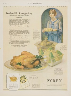 """Foods will look so appetizing: oven-baked and table-served in Pyrex."" Advertisement from Corning Glass Works, published in Ladies' Home Journal, December 1925. CMGL 140430."