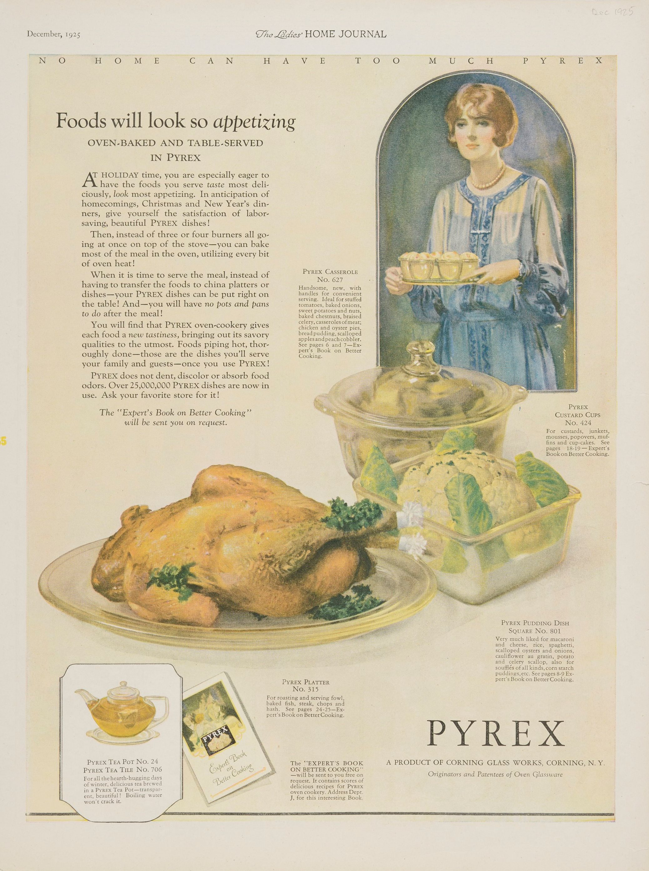 """""""Foods will look so appetizing: oven-baked and table-served in Pyrex."""" Advertisement from Corning Glass Works, published in Ladies' Home Journal, December 1925. CMGL 140430."""