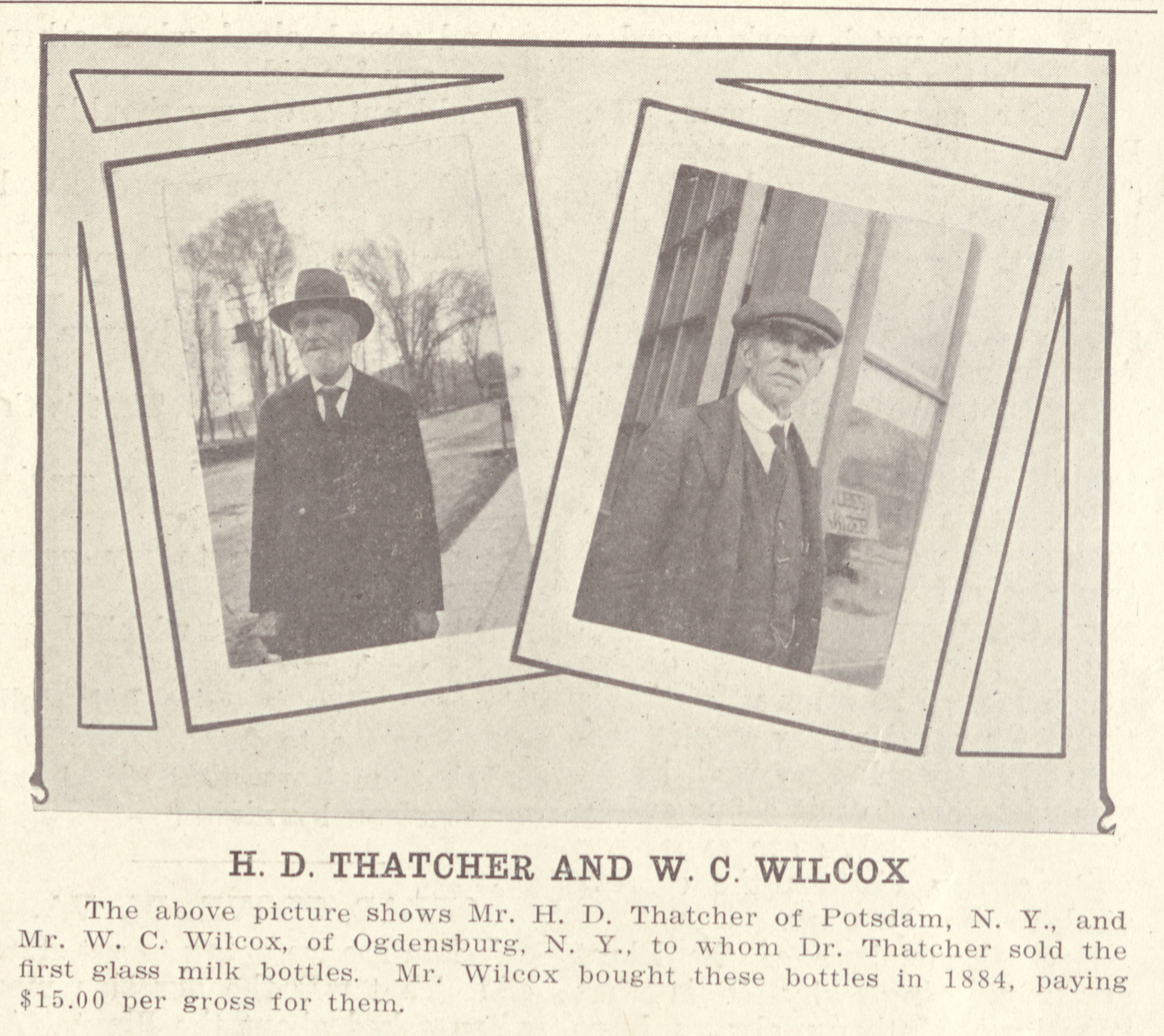 Photographs of Dr. Thatcher and his first customer, W.C. Wilcox