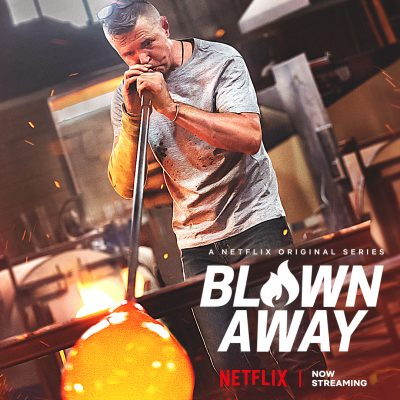 Blown Away now streaming on Netflix